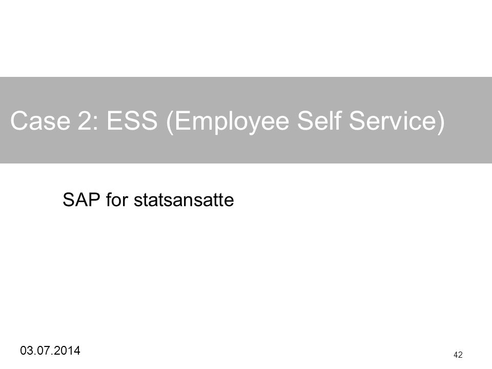 Case 2: ESS (Employee Self Service)