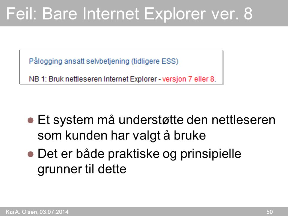 Feil: Bare Internet Explorer ver. 8