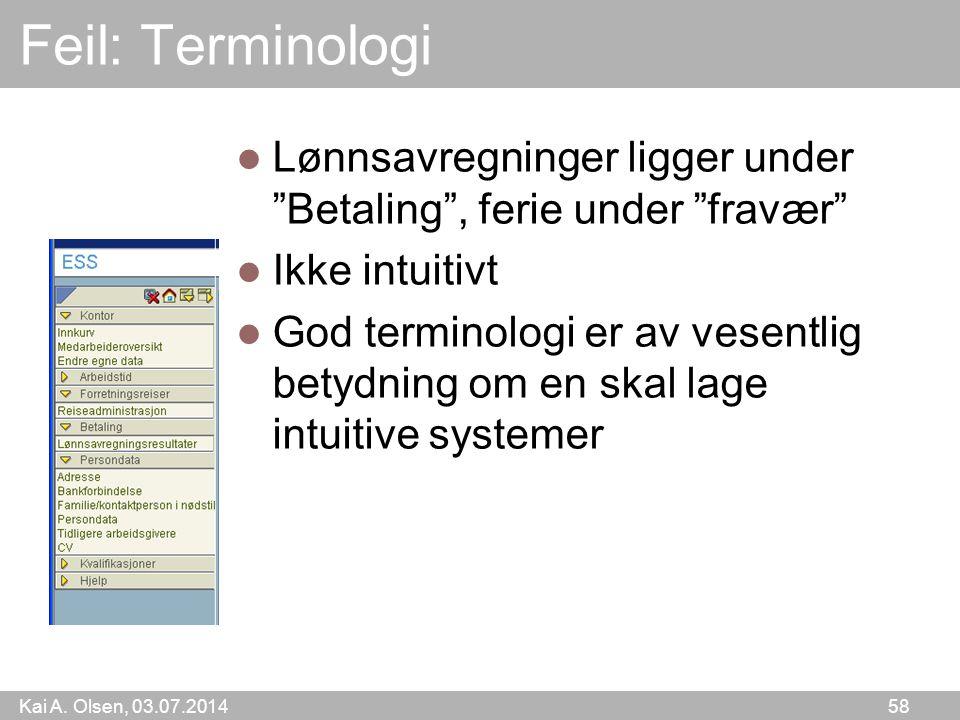 Feil: Terminologi Lønnsavregninger ligger under Betaling , ferie under fravær Ikke intuitivt.