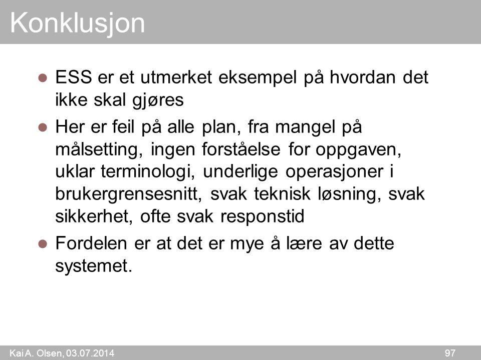 Konklusjon ESS er et utmerket eksempel på hvordan det ikke skal gjøres