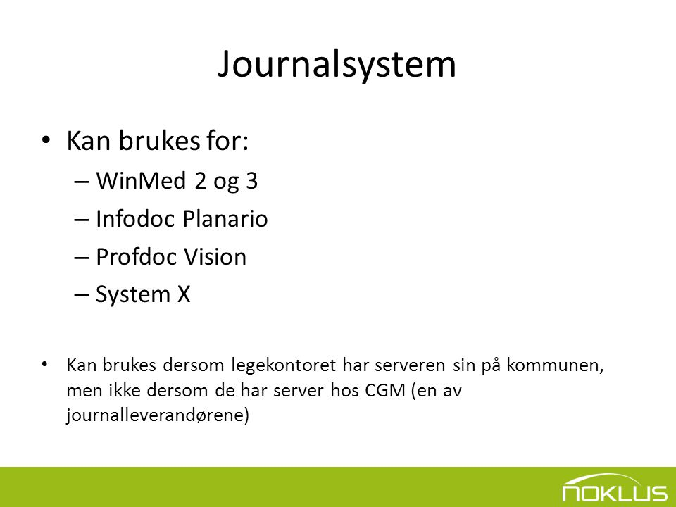 Journalsystem Kan brukes for: WinMed 2 og 3 Infodoc Planario