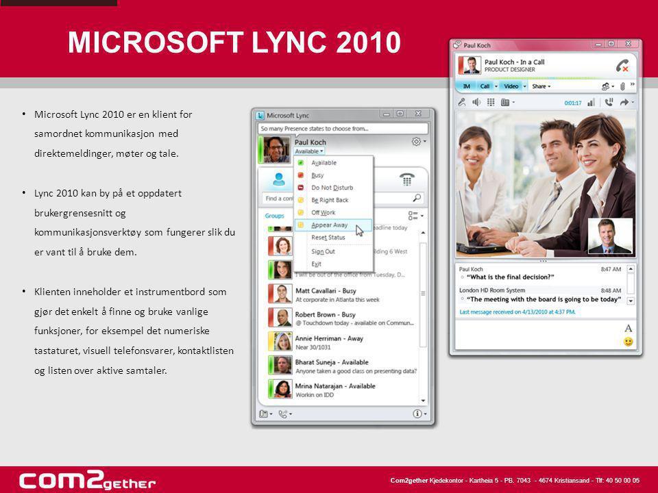 MICROSOFT LYNC 2010 Microsoft Lync 2010 er en klient for samordnet kommunikasjon med direktemeldinger, møter og tale.