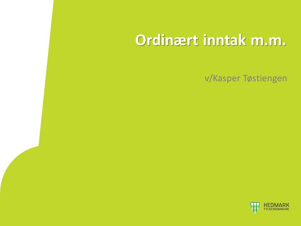 Ordinært inntak m.m. v/Kasper Tøstiengen