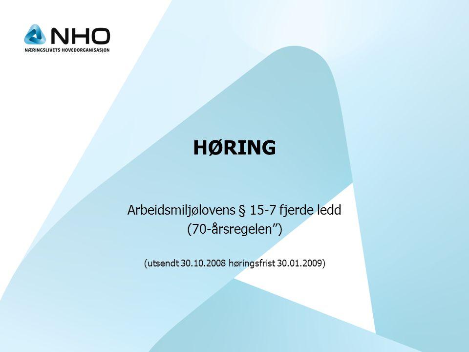 HØRING Arbeidsmiljølovens § 15-7 fjerde ledd (70-årsregelen )