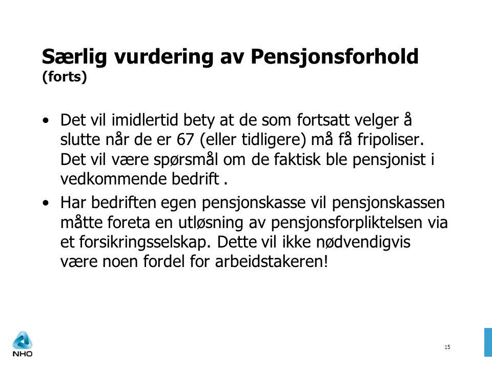 Særlig vurdering av Pensjonsforhold (forts)
