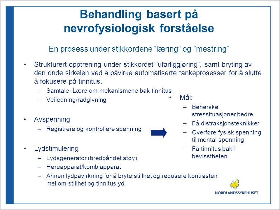 Behandling basert på nevrofysiologisk forståelse En prosess under stikkordene læring og mestring