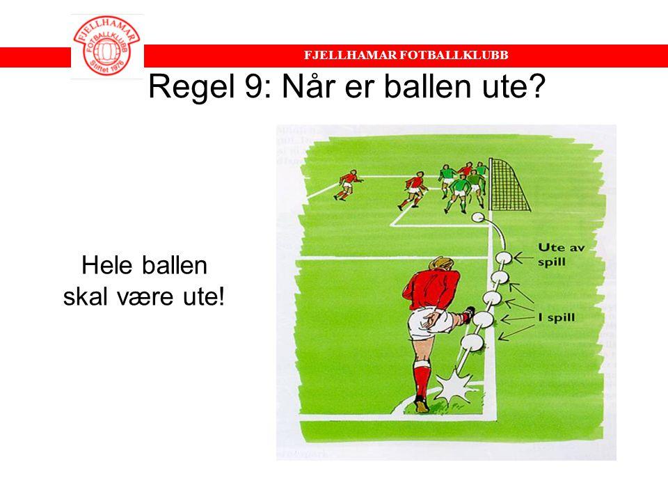 Regel 9: Når er ballen ute