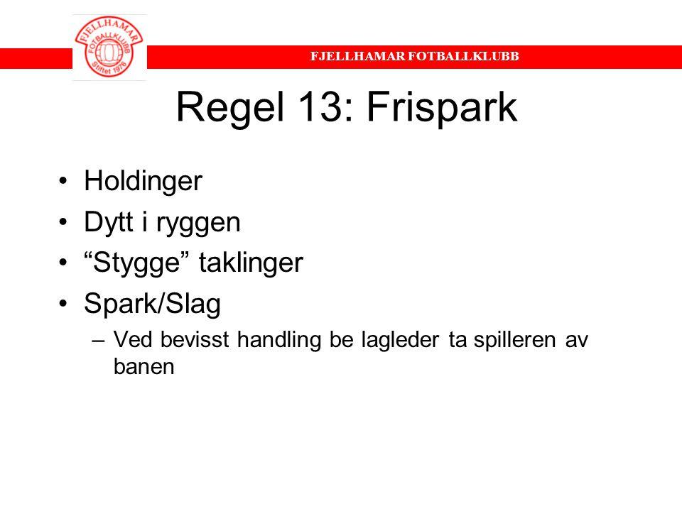 Regel 13: Frispark Holdinger Dytt i ryggen Stygge taklinger