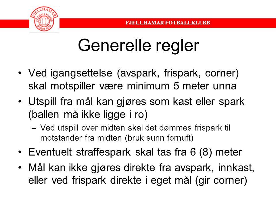 Generelle regler Ved igangsettelse (avspark, frispark, corner) skal motspiller være minimum 5 meter unna.