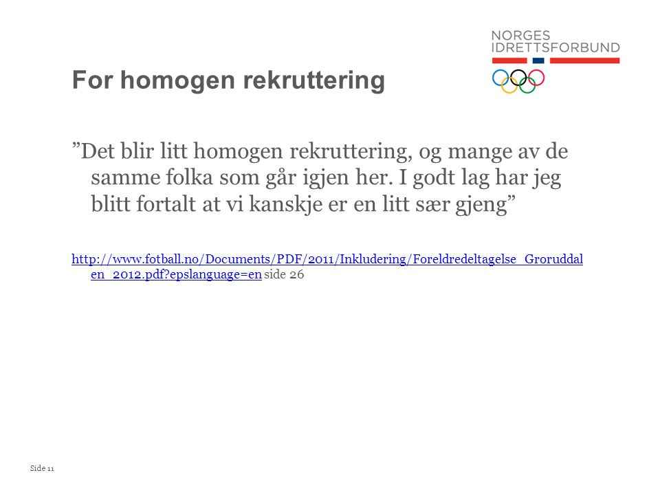 For homogen rekruttering
