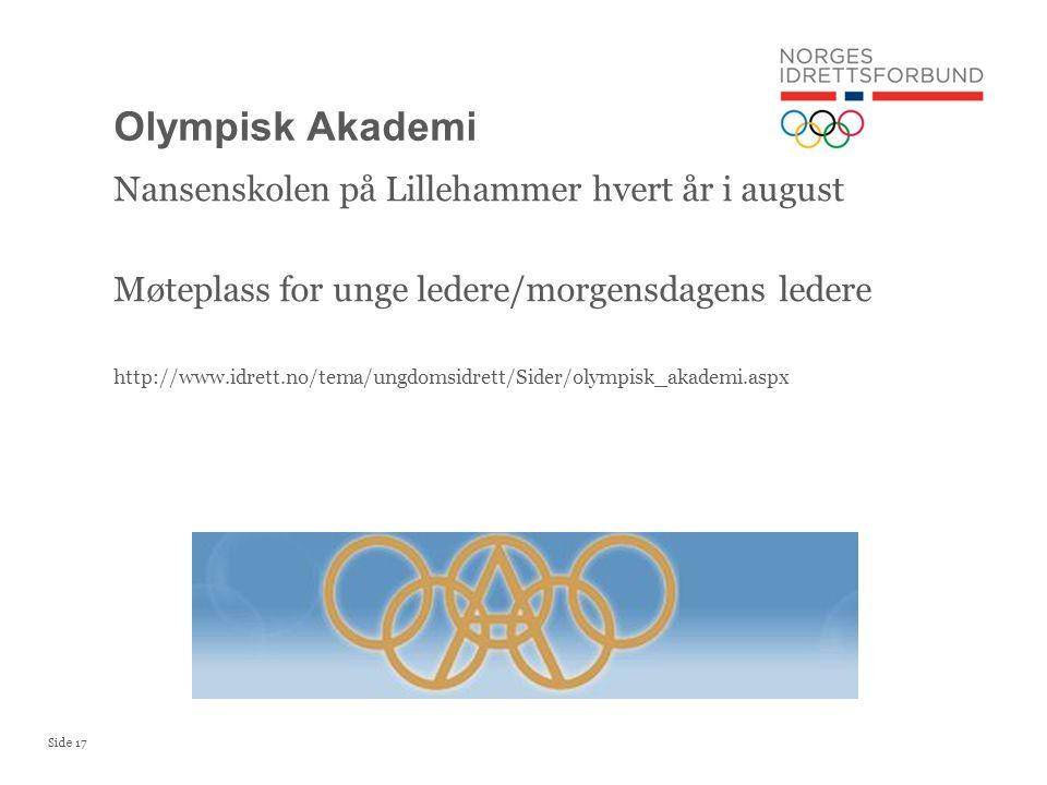 Olympisk Akademi Nansenskolen på Lillehammer hvert år i august