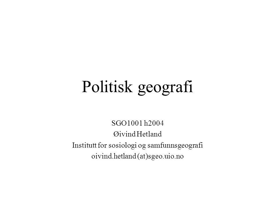 Politisk geografi SGO1001 h2004 Øivind Hetland