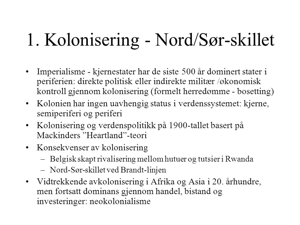 1. Kolonisering - Nord/Sør-skillet