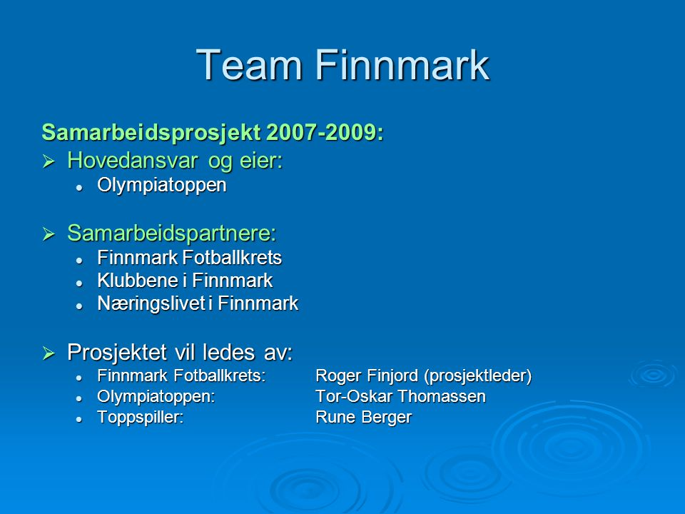 Team Finnmark Samarbeidsprosjekt 2007-2009: Hovedansvar og eier: