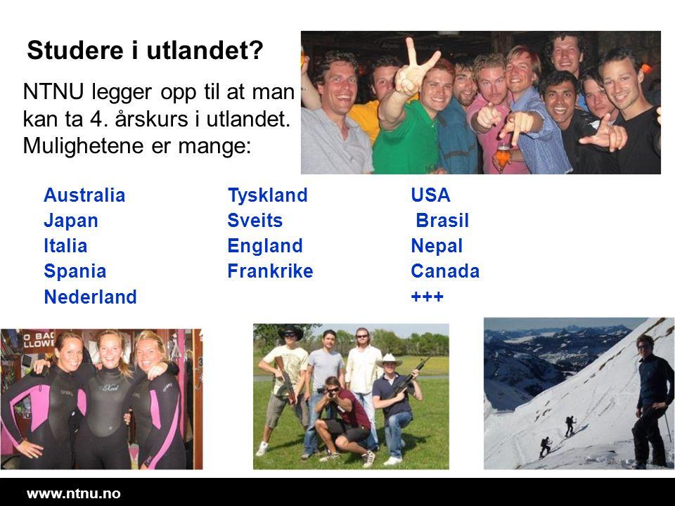 Studere i utlandet NTNU legger opp til at man kan ta 4. årskurs i utlandet. Mulighetene er mange: