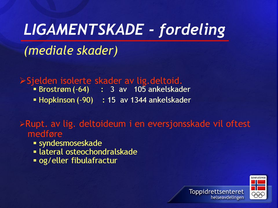 LIGAMENTSKADE - fordeling (mediale skader)