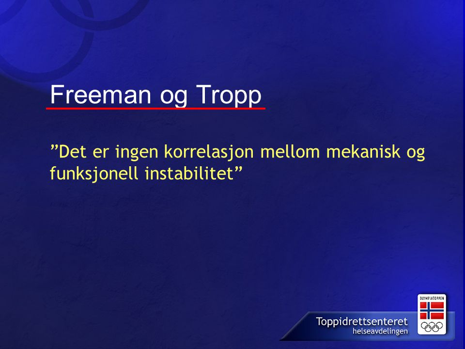 Freeman og Tropp Det er ingen korrelasjon mellom mekanisk og funksjonell instabilitet