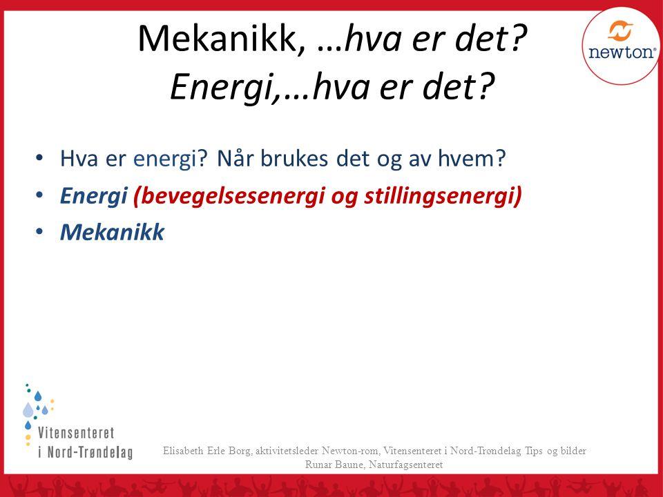 Mekanikk, …hva er det Energi,…hva er det