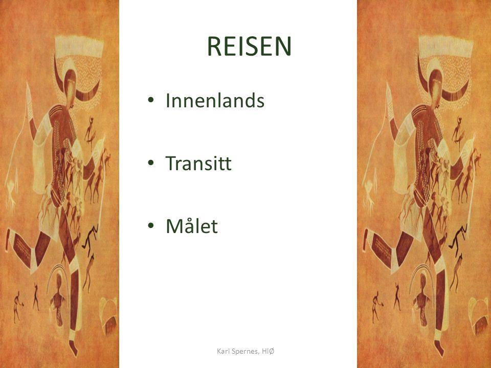 REISEN Innenlands Transitt Målet Kari Spernes, HiØ