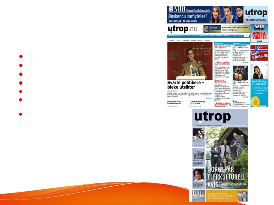Utrop – et mediehus Ukentlig utgivelse Lesertall på 40 000 7 ansatte