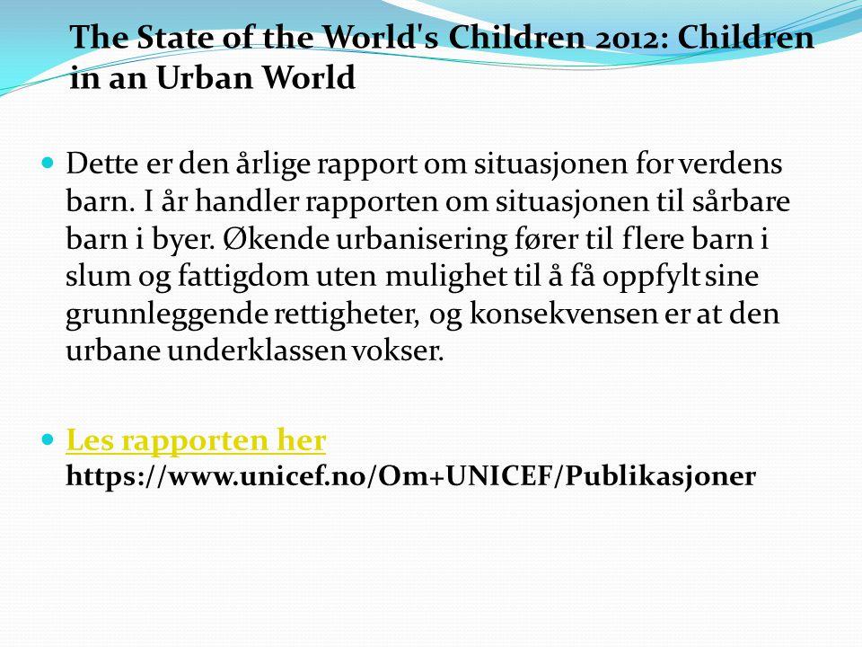 The State of the World s Children 2012: Children in an Urban World