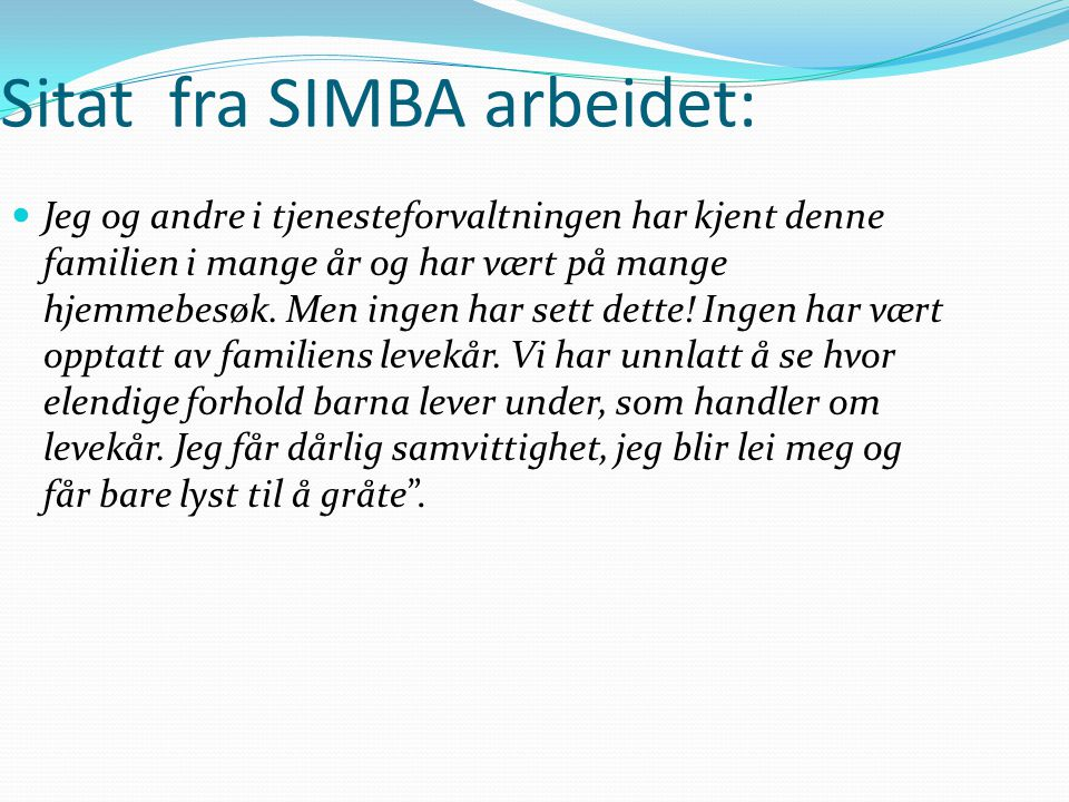 Sitat fra SIMBA arbeidet: