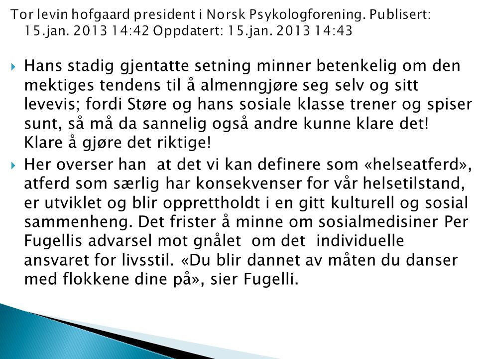 Tor levin hofgaard president i Norsk Psykologforening. Publisert: 15