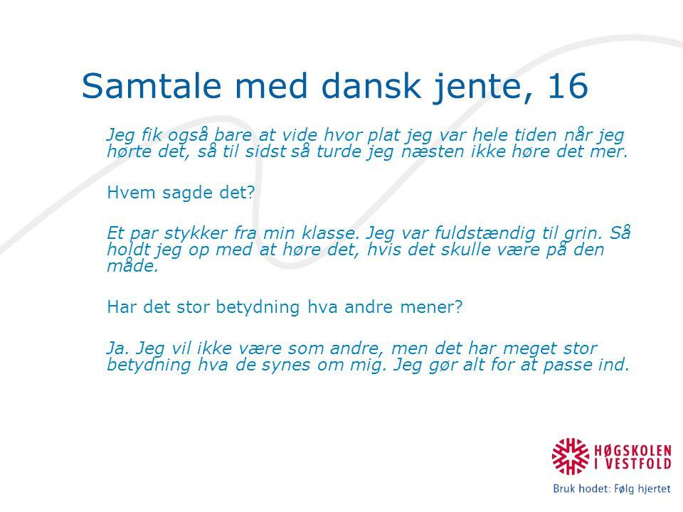 Samtale med dansk jente, 16