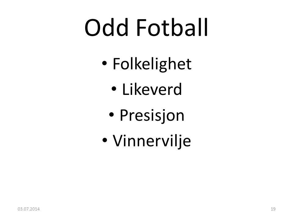 Odd Fotball Folkelighet Likeverd Presisjon Vinnervilje 04.04.2017
