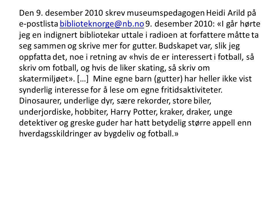 Den 9. desember 2010 skrev museumspedagogen Heidi Arild på e-postlista biblioteknorge@nb.no 9.