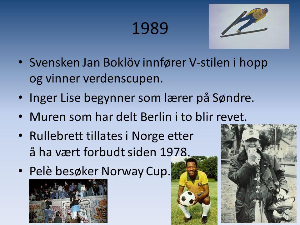 1989 Svensken Jan Boklöv innfører V-stilen i hopp og vinner verdenscupen. Inger Lise begynner som lærer på Søndre.