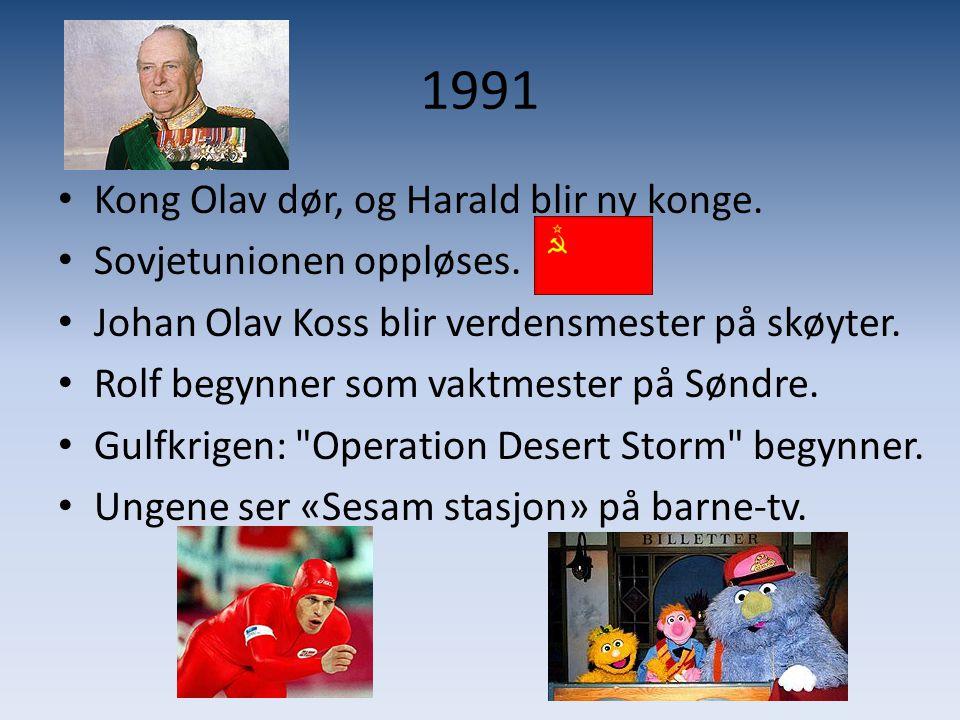1991 Kong Olav dør, og Harald blir ny konge. Sovjetunionen oppløses.