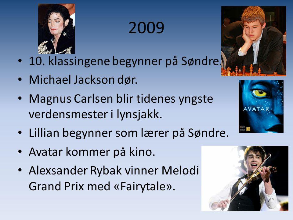 2009 10. klassingene begynner på Søndre. Michael Jackson dør.