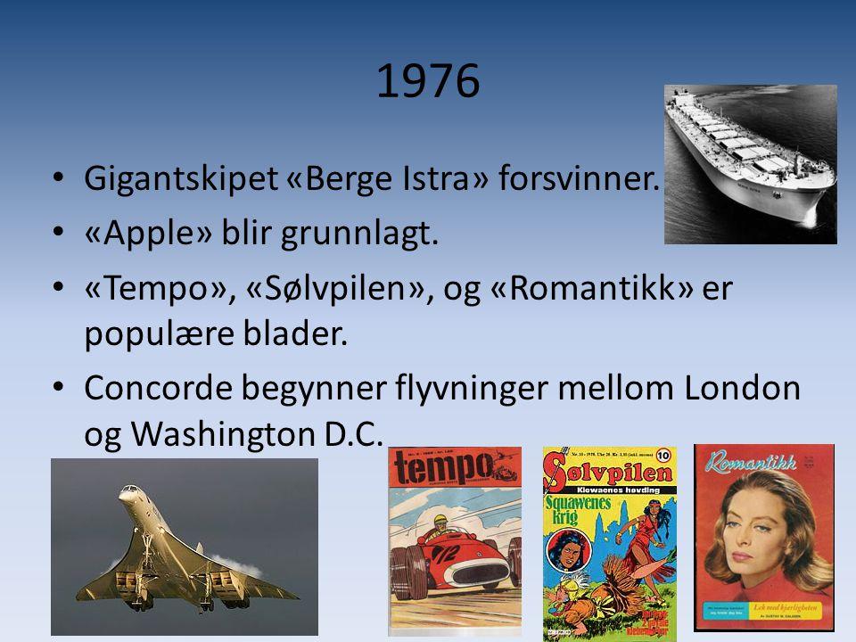 1976 Gigantskipet «Berge Istra» forsvinner. «Apple» blir grunnlagt.