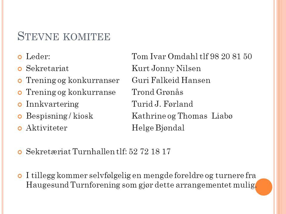 Stevne komitee Leder: Tom Ivar Omdahl tlf 98 20 81 50