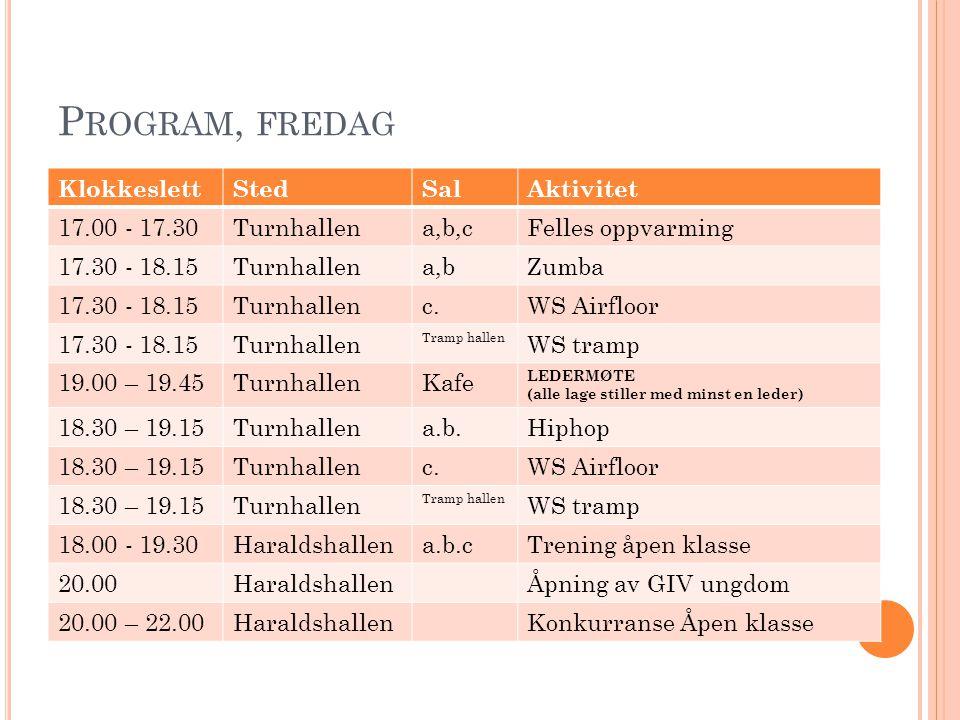 Program, fredag Klokkeslett Sted Sal Aktivitet 17.00 - 17.30