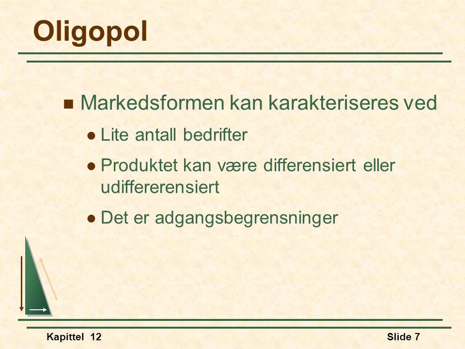 Oligopol Markedsformen kan karakteriseres ved Lite antall bedrifter