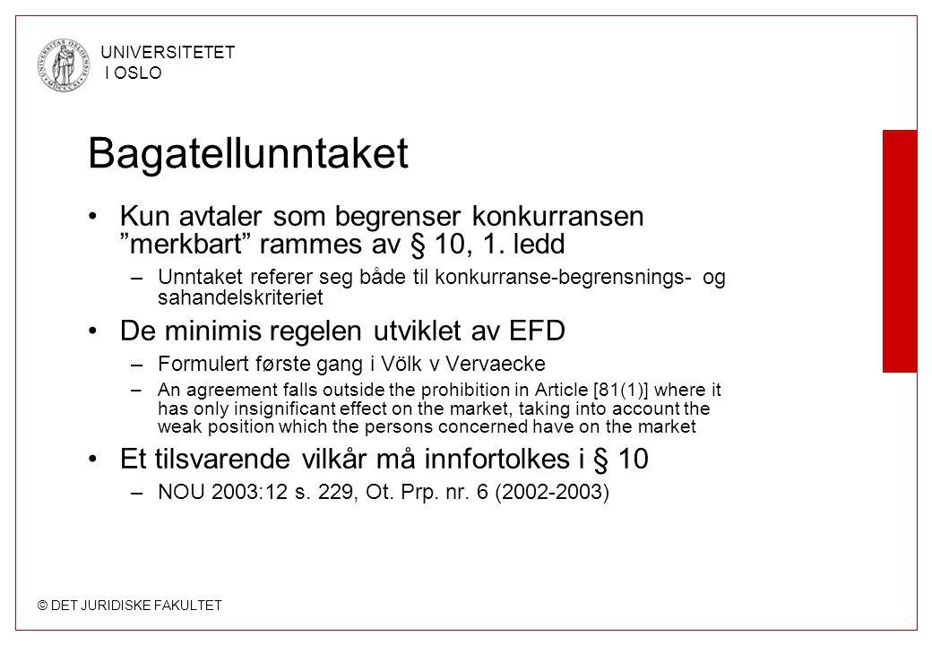 Bagatellunntaket Kun avtaler som begrenser konkurransen merkbart rammes av § 10, 1. ledd.