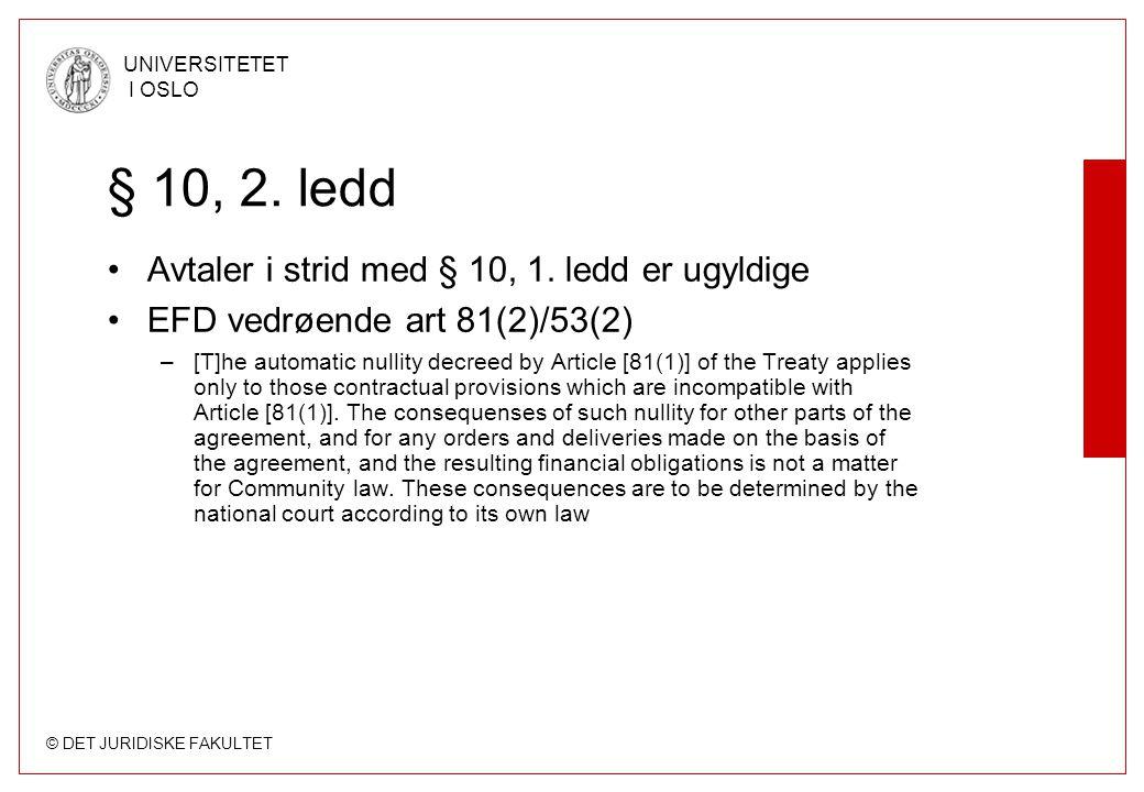 § 10, 2. ledd Avtaler i strid med § 10, 1. ledd er ugyldige