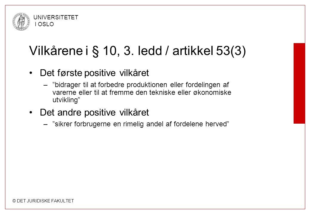 Vilkårene i § 10, 3. ledd / artikkel 53(3)