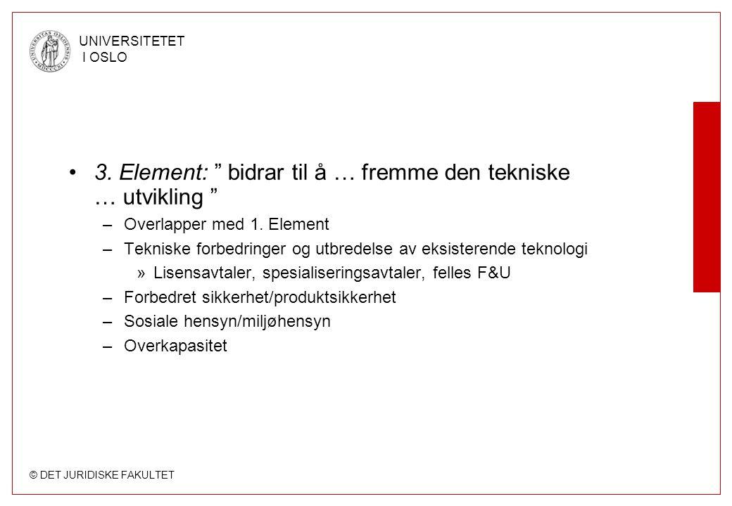 3. Element: bidrar til å … fremme den tekniske … utvikling