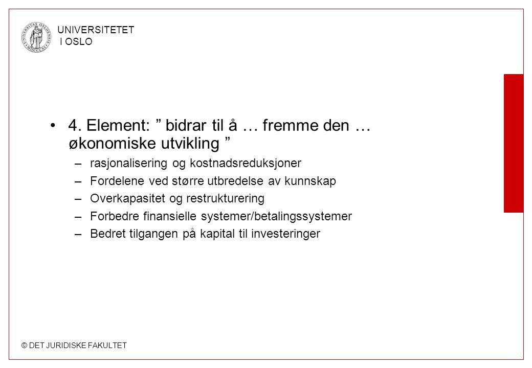 4. Element: bidrar til å … fremme den … økonomiske utvikling