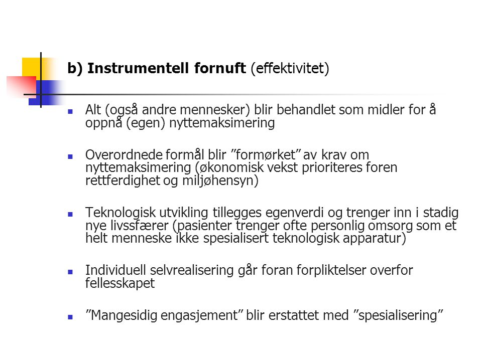 b) Instrumentell fornuft (effektivitet)