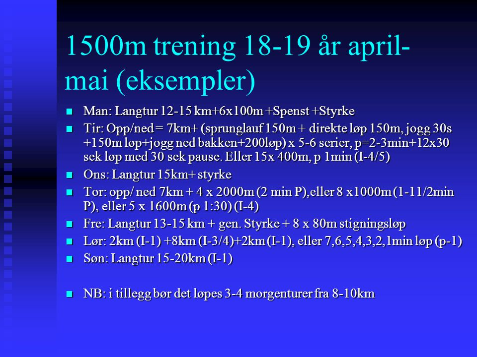 1500m trening 18-19 år april- mai (eksempler)