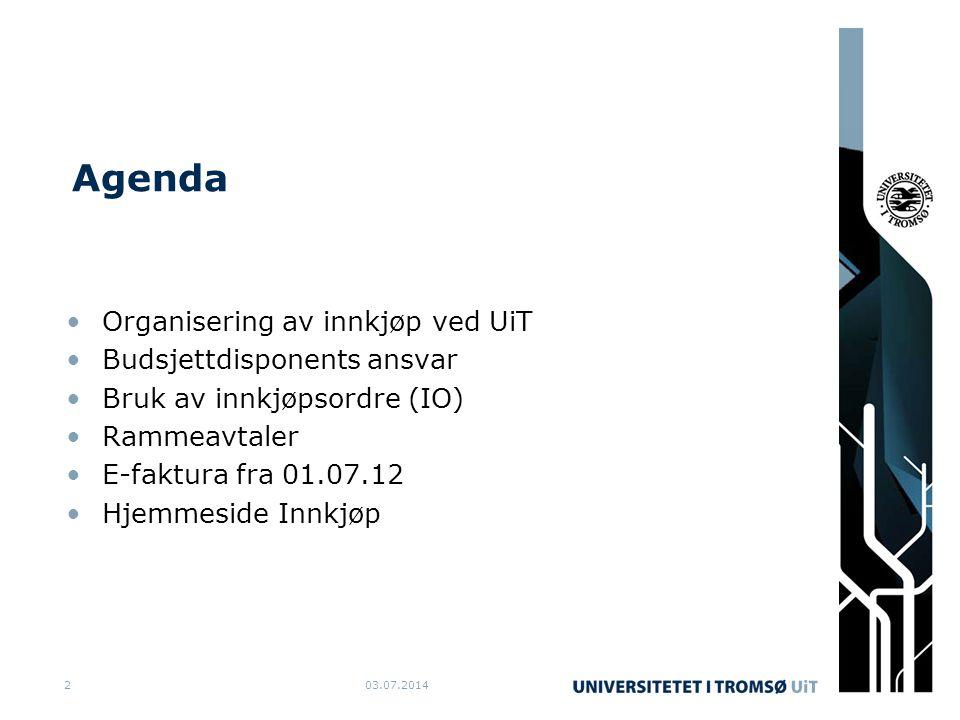 Agenda Organisering av innkjøp ved UiT Budsjettdisponents ansvar