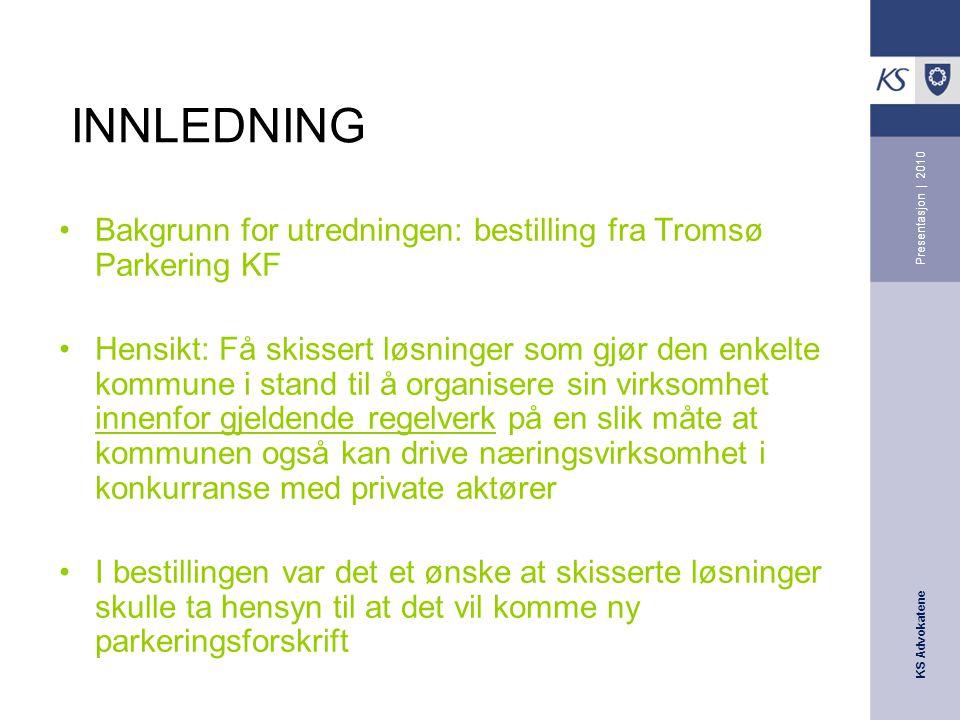 INNLEDNING Presentasjon | 2010. Bakgrunn for utredningen: bestilling fra Tromsø Parkering KF.