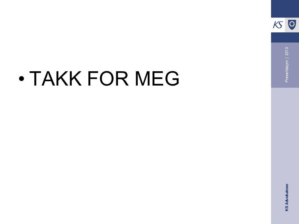 Presentasjon | 2010 TAKK FOR MEG