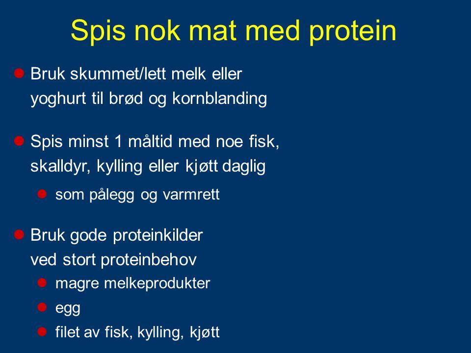 Spis nok mat med protein
