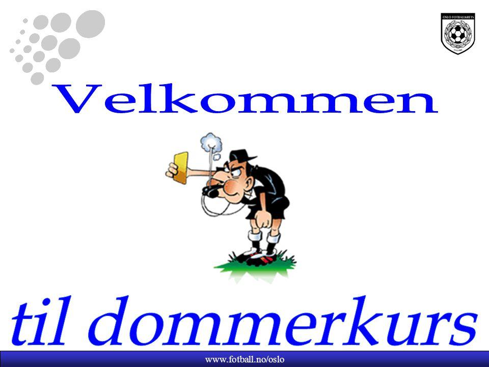 Velkommen til dommerkurs www.fotball.no/oslo