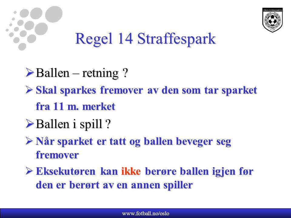 Regel 14 Straffespark Ballen – retning Ballen i spill